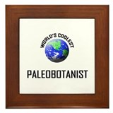World's Coolest PALEOBOTANIST Framed Tile