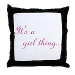 Girl Thing Throw Pillow