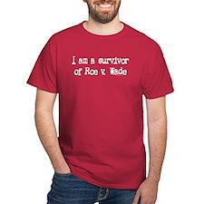 Survivor of Roe v. Wade T-Shirt