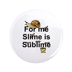 "Sublime Slime 3.5"" Button"