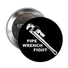 """PIPE WRENCH FIGHT"" button"