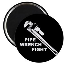 """PIPE WRENCH FIGHT"" magnet"