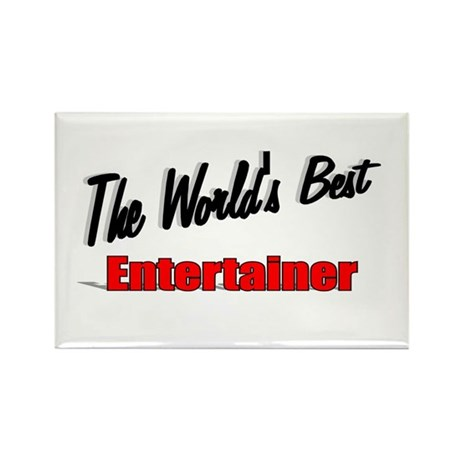 """The World's Best Entertainer"" Rectangle Magnet (1"