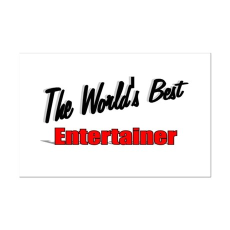 """The World's Best Entertainer"" Mini Poster Print"