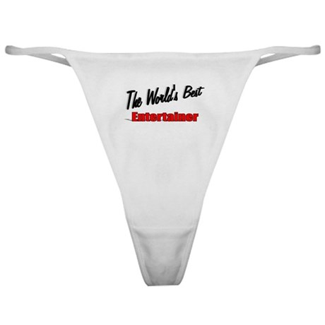 """The World's Best Entertainer"" Classic Thong"