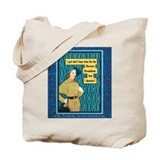 Tote Bag: Don't have time for nervous breakdown