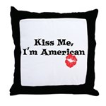 Kiss Me, I'm American Throw Pillow