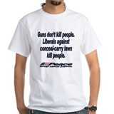 Liberals kill people. Shirt