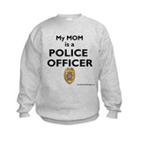 """My Mom Is A Police Officer"" Sweatshirt"
