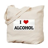 I Love ALCOHOL Tote Bag