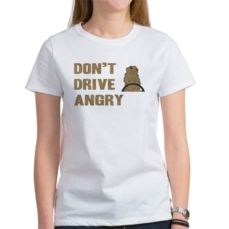 Don't Drive Angry Women's T-Shirt