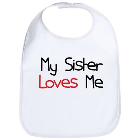 My Sister Loves Me Bib