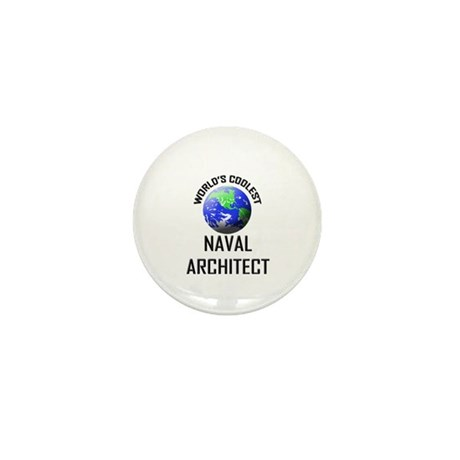 World's Coolest NAVAL ARCHITECT Mini Button (10 pa