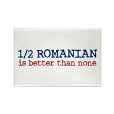 Half Romanian is Better Than None Rectangle Magnet