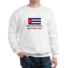 Perfect Cuban Sweatshirt