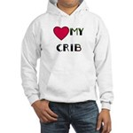 LOVE MY CRIB Hooded Sweatshirt