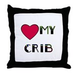 LOVE MY CRIB Throw Pillow