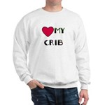 LOVE MY CRIB Sweatshirt