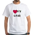 LOVE MY CRIB White T-Shirt