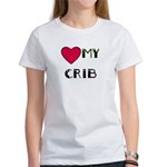 LOVE MY CRIB Women's T-Shirt
