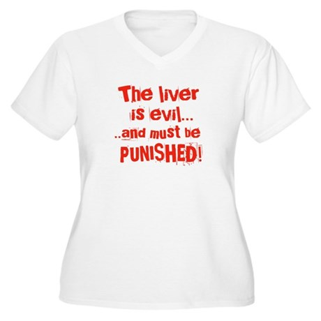 The Liver is evil Women's Plus Size V-Neck T-Shirt