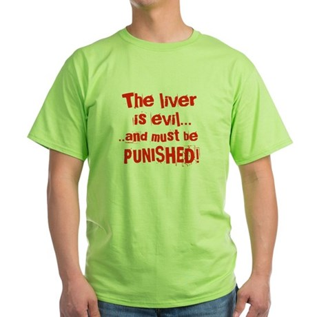 The Liver is evil Green T-Shirt