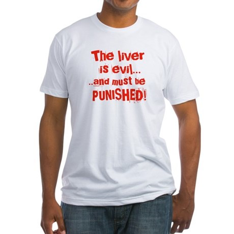The Liver is evil Fitted T-Shirt