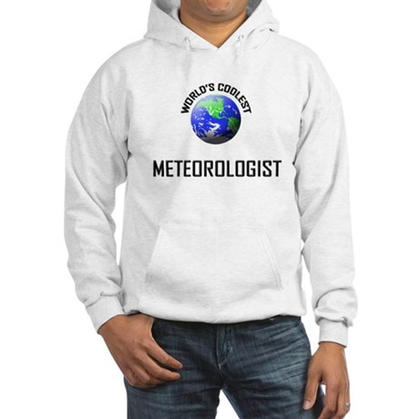 World's Coolest METEOROLOGIST Hooded Sweatshirt