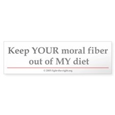 Keep your moral fiber (bumper sticker)