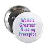 World's Greatest Nursing Preceptor Button