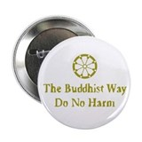 The Buddhist Way; Do No Harm Button