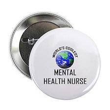 "World's Coolest MENTAL HEALTH NURSE 2.25"" Button ("