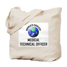 World's Coolest MEDICAL TECHNICAL OFFICER Tote Bag