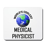 World's Coolest MEDICAL PHYSICIST Mousepad