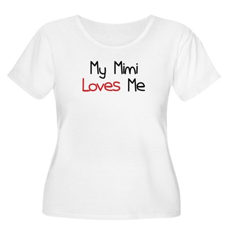 My Mimi Loves Me Women's Plus Size Scoop Neck T-Sh