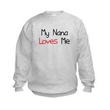 My Nana Loves Me Sweatshirt