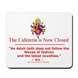 """An Adult Faith...B16"" Mousepad"