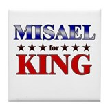 MISAEL for king Tile Coaster