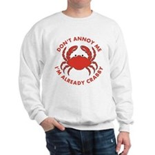 Dont Annoy Me Sweatshirt