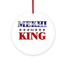 MEKHI for king Ornament (Round)