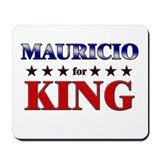 MAURICIO for king Mousepad
