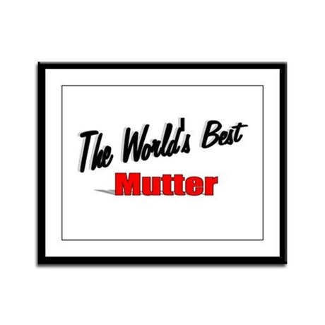&quot;The World's Best Mutter&quot; Framed Panel Print