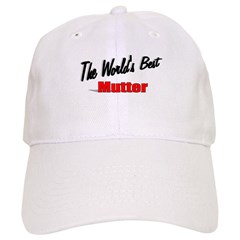 """The World's Best Mutter"" Cap"