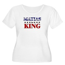 MATIAS for king T-Shirt
