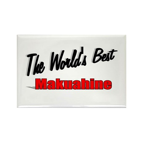 """The World's Best Makuahine"" Rectangle Magnet"