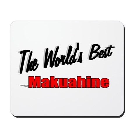 """The World's Best Makuahine"" Mousepad"