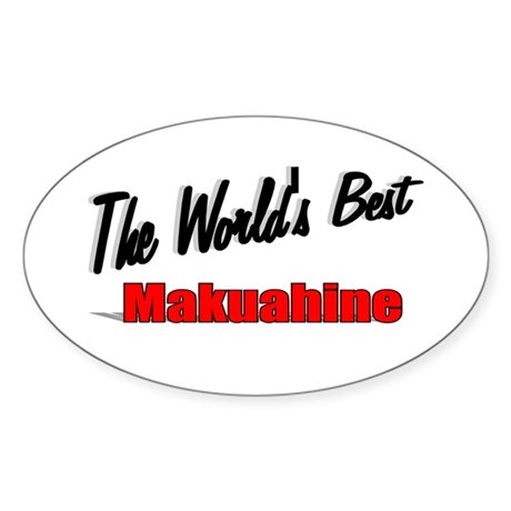 """The World's Best Makuahine"" Oval Sticker"