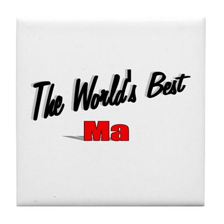 """The World's Best Ma"" Tile Coaster"