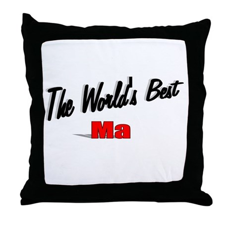 """The World's Best Ma"" Throw Pillow"