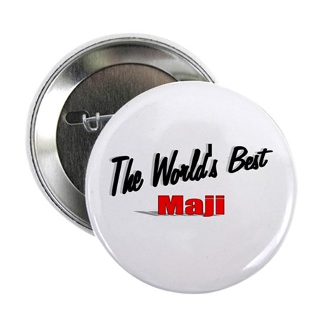"""The World's Best Maji"" 2.25"" Button"